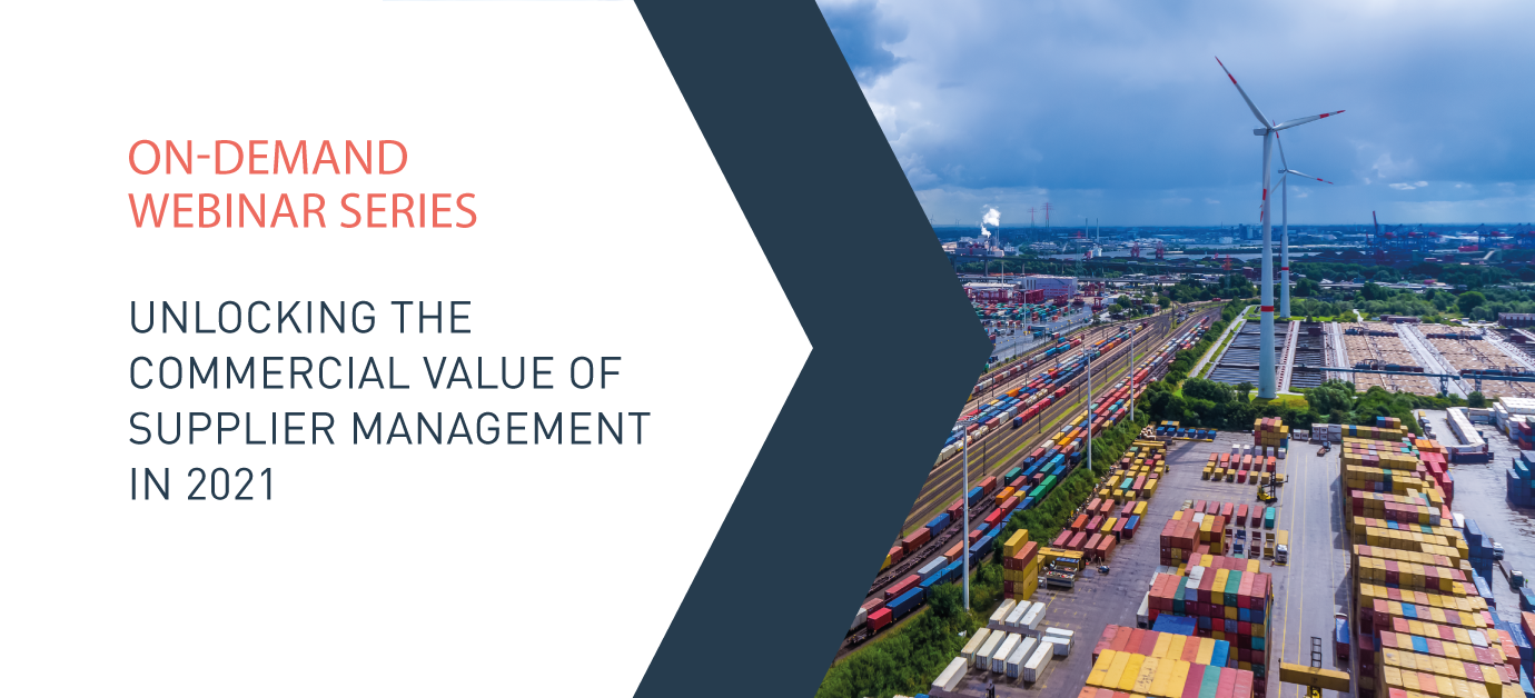 Webinar series: Unlocking the commercial value of Supplier Management in 2021